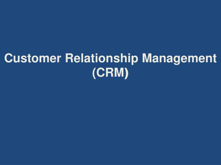 customer relationship management crm n.