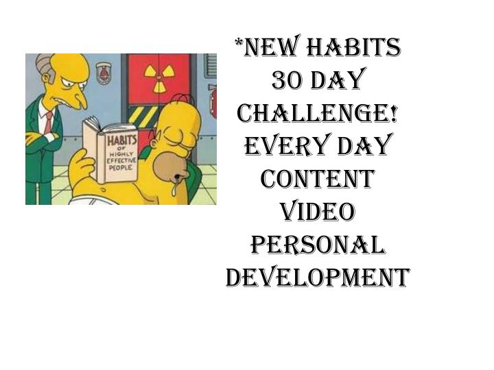 new habits 30 day challenge every day content video personal development n.