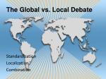 the global vs local debate