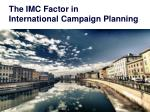 the imc factor in international campaign planning