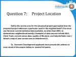 question 7 project location