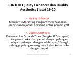 contoh quality enhancer dan quality aesthetics jasa 19 20