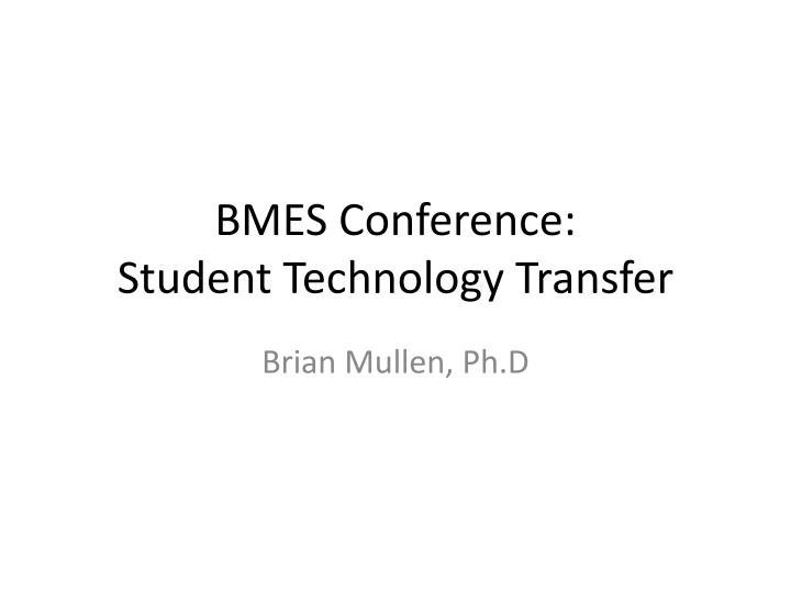 bmes conference student technology transfer n.