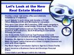 let s look at the new real estate model