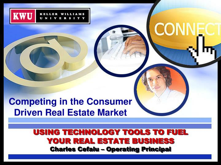 using technology tools to fuel your real estate business charles cefalu operating principal n.
