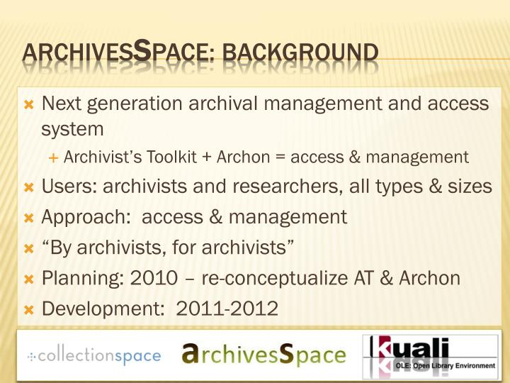 Next generation archival management and access system
