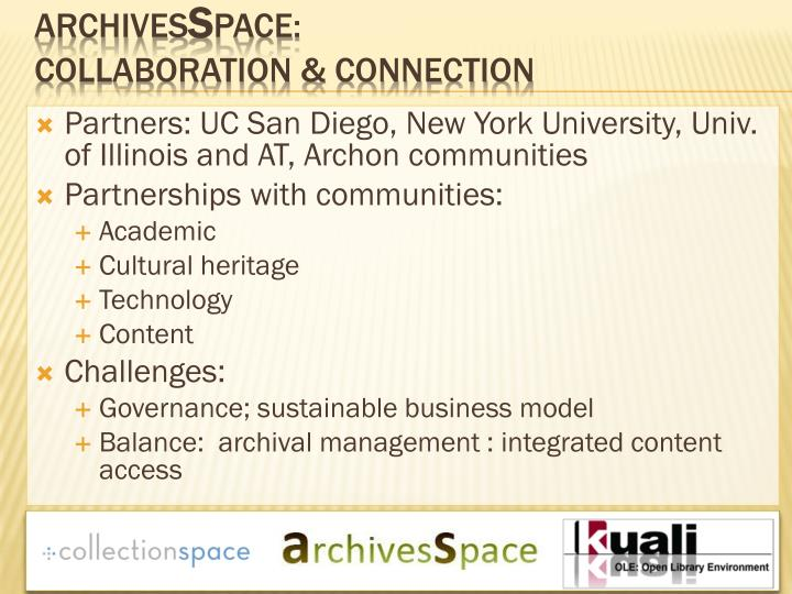 Partners: UC San Diego, New York University, Univ. of Illinois and AT, Archon communities