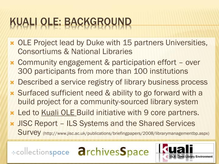 OLE Project lead by Duke with 15 partners Universities, Consortiums & National Libraries