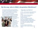 by the way who is gsa s acquisition workforce
