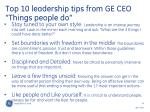top 10 leadership tips from ge ceo things people do1