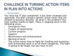 challenge in turning action items in plan into actions