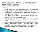 challenge in turning action items in plan into actions1