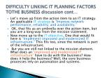 difficulty linking it planning factors tothe business discussion cont