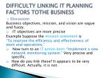 difficulty linking it planning factors tothe business