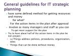 g eneral guidelines for it strategic planning