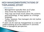 high managementexpectations of theplanning effort