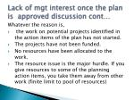 lack of mgt interest once the plan is approved discussion cont