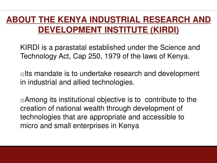 ABOUT THE KENYA INDUSTRIAL RESEARCH AND DEVELOPMENT INSTITUTE (KIRDI)