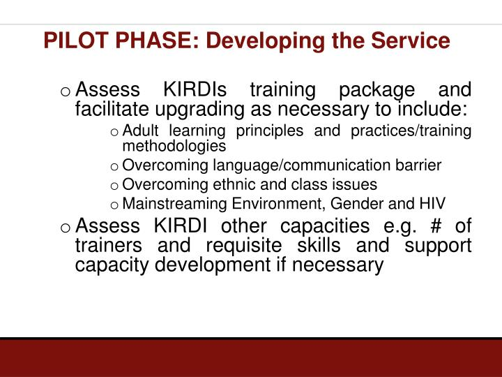 Assess KIRDIs training package and facilitate upgrading as necessary to include: