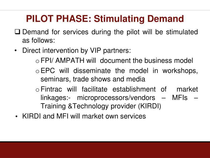 PILOT PHASE: Stimulating Demand