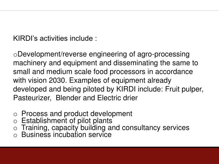 KIRDI's activities include :