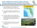 solar initiatives by florida light and power desoto next generation solar energy center