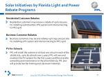 solar initiatives by florida light and power rebate programs