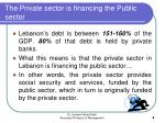 the private sector is financing the public sector