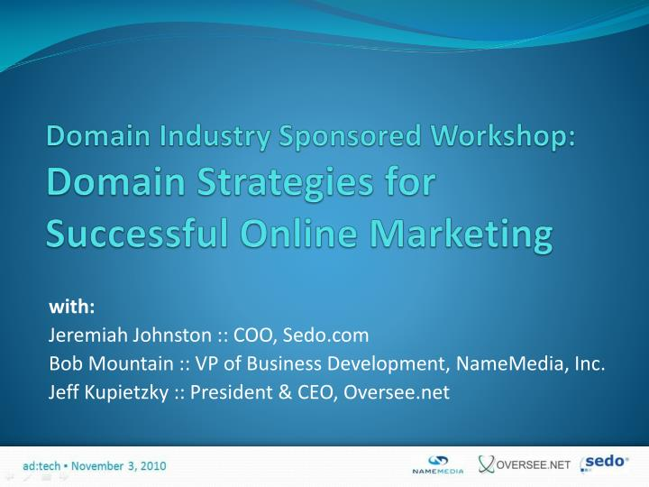 domain industry sponsored workshop domain strategies for successful online marketing n.