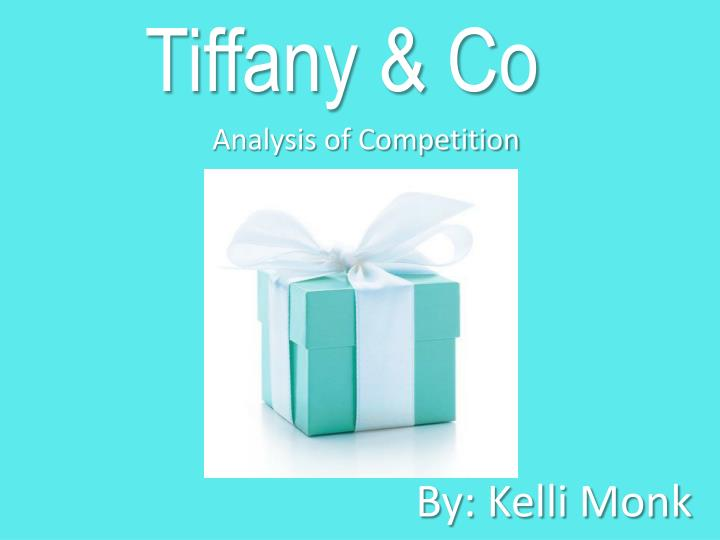 "tiffany co competitor analysis 8 marketing, strategy, and competitive analysis w e've all heard someone in the course of business say that ""marketing is fluff and hype"" however, the wisest, most."