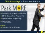cph advantage i f you want more1