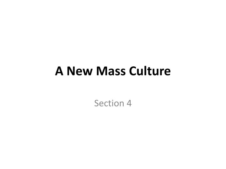 A New Mass Culture