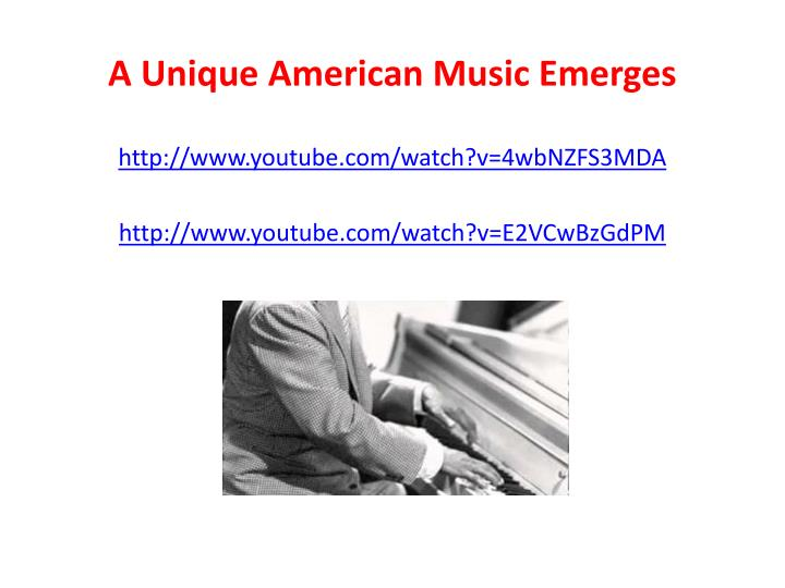 A Unique American Music Emerges