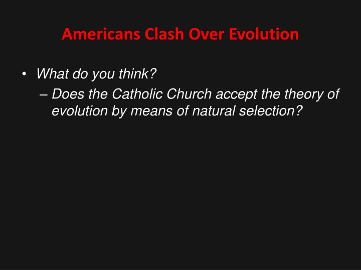 Americans Clash Over Evolution