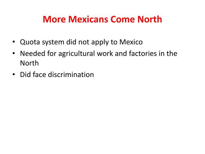 More Mexicans Come North
