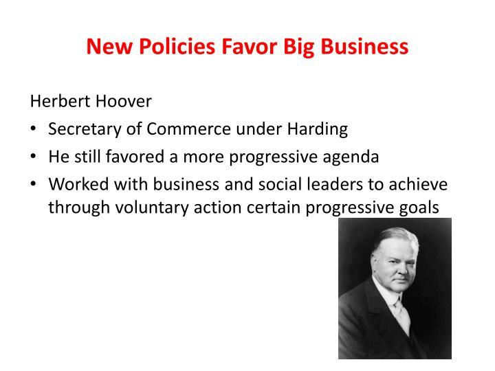 New Policies Favor Big Business