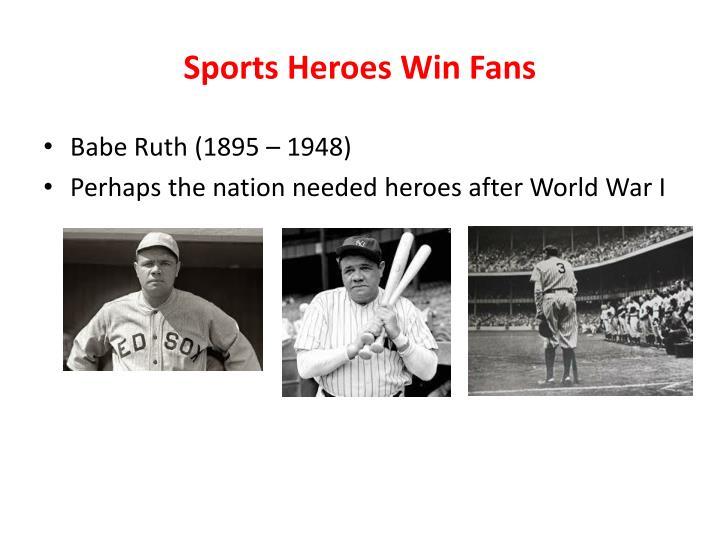 Sports Heroes Win Fans