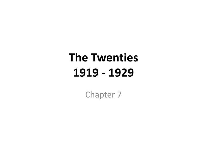 The twenties 1919 1929