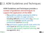2 adm guidelines and techniques