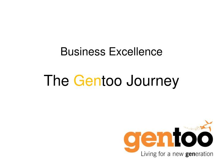 business excellence the gen too journey n.