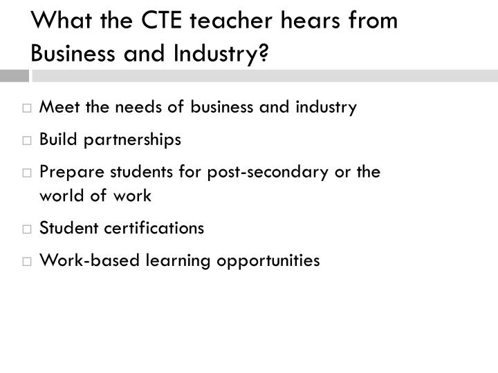 What the CTE teacher hears from