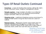 t ypes of retail outlets continued
