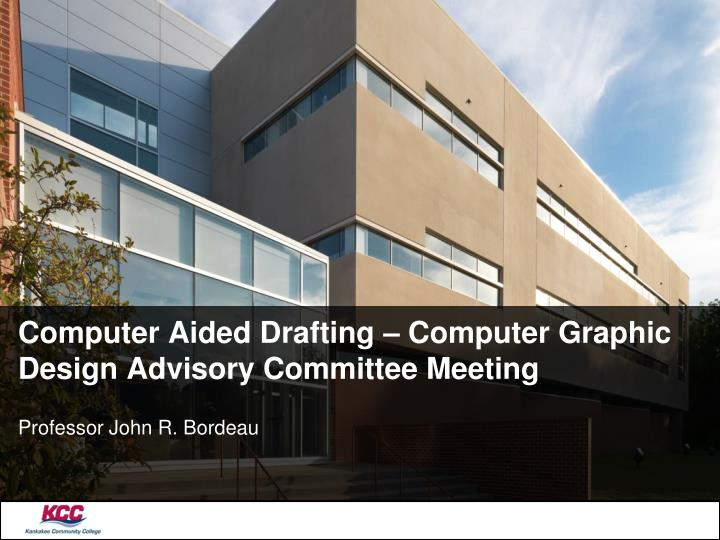 computer aided drafting computer graphic design advisory committee meeting n.