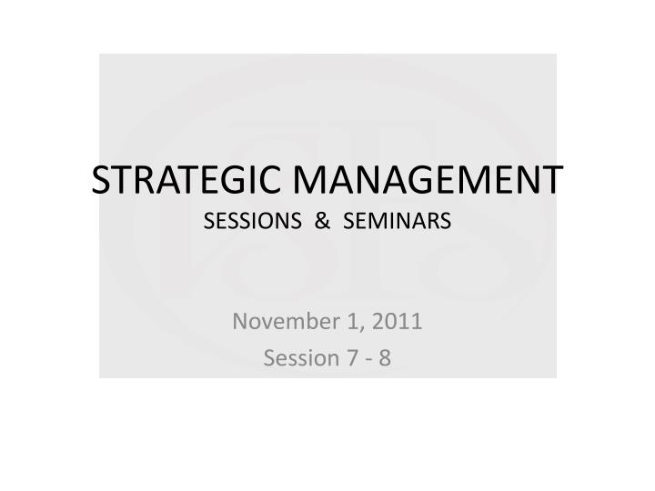 strategic management sessions seminars n.