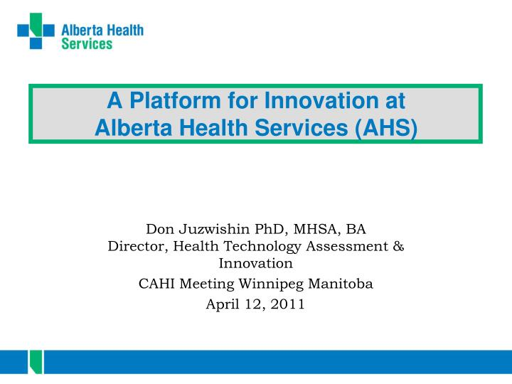 a platform for innovation at alberta health services ahs n.