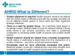 ahris what is different