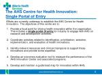 the ahs centre for health innovation single portal of entry