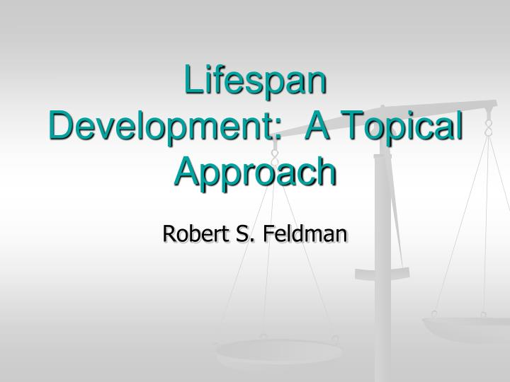 lifespan development a topical approach n.