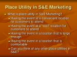 place utility in s e marketing