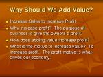 why should we add value